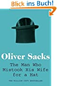 The Man Who Mistook His Wife for a Hat (Picador Classic, Band 19)