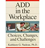 ADD in the Workplace: Choices, Changes and Challenges (Paperback) - Common