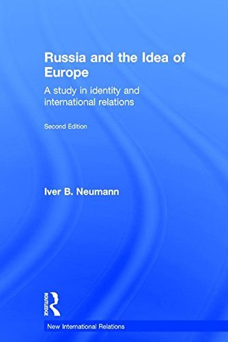 Russia and the Idea of Europe: A Study in Identity and International Relations (New International Relations)