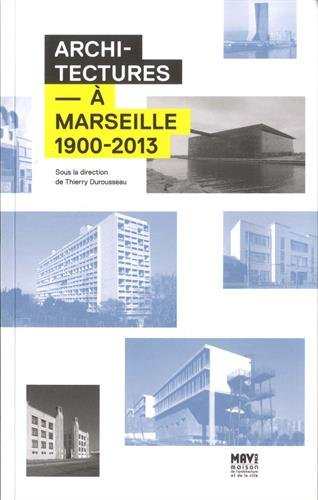 Architectures à Marseille 1900-2013