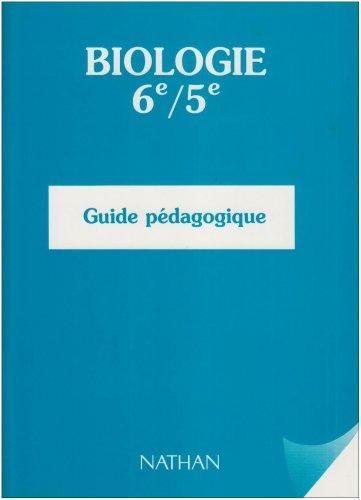Biologie, 6e et 5e : Guide pédagogique par Collectif