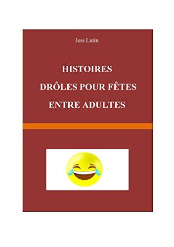 HISTOIRES DROLES POUR FÊTES ENTRE ADULTES par Roger Lessang