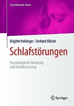 Schlafstörungen: Psychologische Beratung Und Schlafcoaching (psychotherapie: Praxis) por Gerhard Klösch
