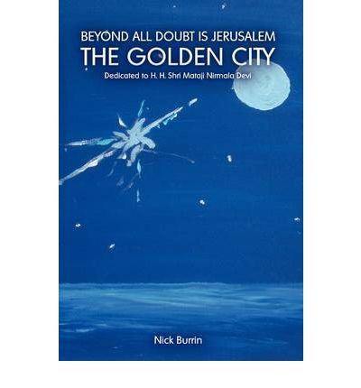 Beyond All Doubt Is Jerusalem the Golden City Burrin, Nick ( Author ) Apr-19-2011 Hardcover
