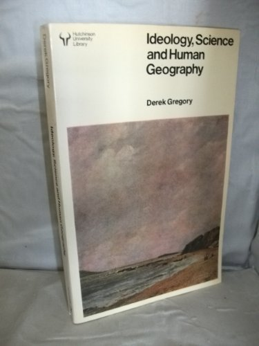 Ideology, Science and Human Geography (University Library)