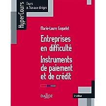 Entreprises en difficulté. Instruments de paiement et de crédit - 6e éd.