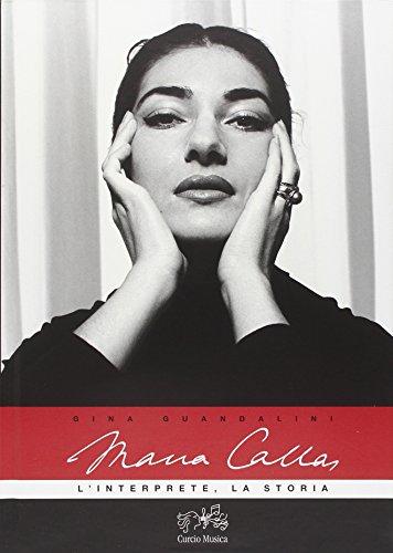 Maria Callas : l'interprete, la storia