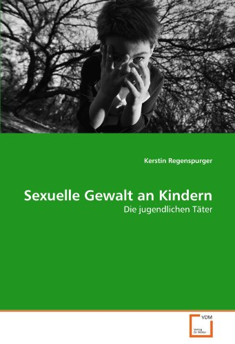 Sexuelle Gewalt an Kindern: Die jugendlichen Täter