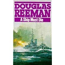 A Ship Must Die by Douglas Reeman (1990-02-15)