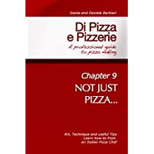 Di Pizza e Pizzerie - Chapter 9: NOT JUST PIZZA... (English Edition)