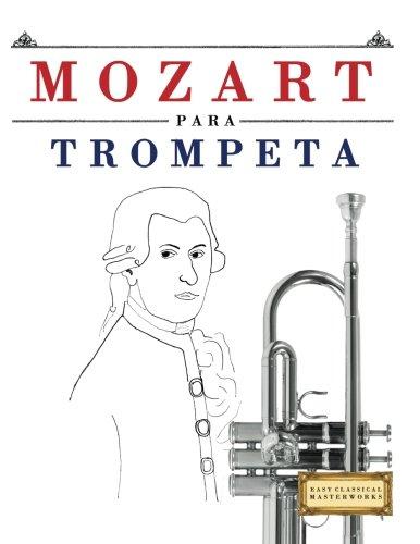 Mozart para Trompeta: 10 Piezas Fáciles para Trompeta Libro para Principiantes
