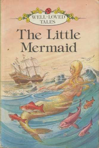 The Little Mermaid (Well loved tales grade 3)