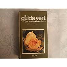 Le Guide vert des plantes et des fleurs