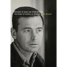 The Birth of Death and Other Comedies: The Novels of Russell H. Greenan (Dalkey Archive Scholarly)