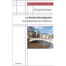 La Bosnie-Herzégovine : Une géopolitique de la déchirure de Philippe Boulanger (1 novembre 2003) Broché