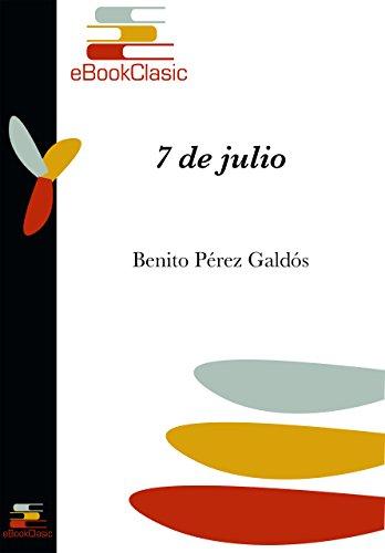 Descargar Libro 7 de julio (Anotado) de Benito Pérez Galdós