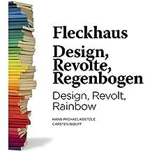 Fleckhaus: Design/Revolte/Regenbogen
