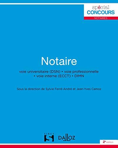 Notaire - 2e éd.: Voie universitaire (DSN) . voie professionnelle . voie interne (ECCT) . DIMN par Sylvie Ferré-André