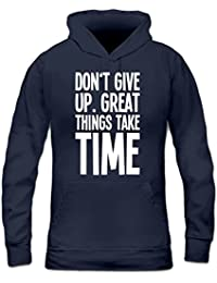 Sudadera con capucha de mujer Don't Give Up. Great Things Take Time by Shirtcity