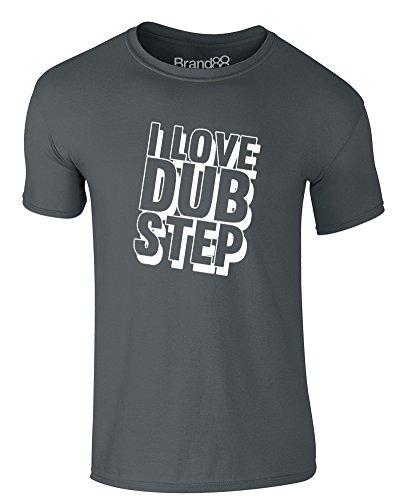 Brand88 - I Love Dub Step, Erwachsene Gedrucktes T-Shirt Dunkelgrau/Weiß