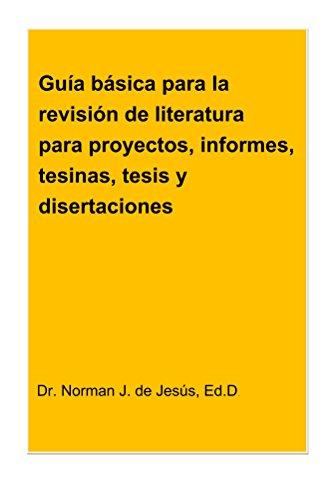 Guia basica para la revision de literatura para proyectos, informes, tesinas, tesis y disertaciones por Norman de Jesus de Jesus