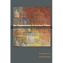 The Transformation of American Politics: Activist Government and the Rise of Conservatism (Princeton Studies in American Politics: Historical, International, and Comparative Perspectives) (2007-08-19)