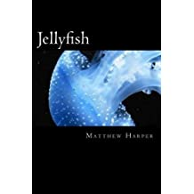 Jellyfish: A Fascinating Book Containing Jellyfish Facts, Trivia, Images & Memory Recall Quiz: Suitable for Adults & Children (Matthew Harper) by Matthew Harper (2014-07-09)