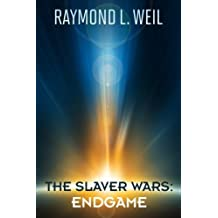 The Slaver Wars: Endgame (Volume 7) by Raymond L. Weil (2014-11-22)