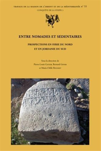 Entre nomades et sédentaires : Prospections en Syrie du Nord et en Jordanie du Sud