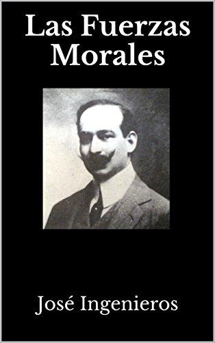 Las Fuerzas Morales por José Ingenieros