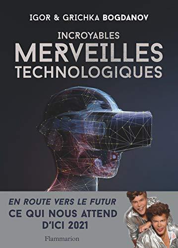 Incroyables Merveilles Technologiques par Igor Bogdanov