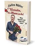 Weronika, dein Mann ist da!: Wenn Deutsche und Polen sich lieben - Steffen Möller