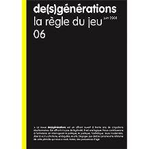 De(S)Generations N 6 : la Règle du Jeu (Juin 2008)