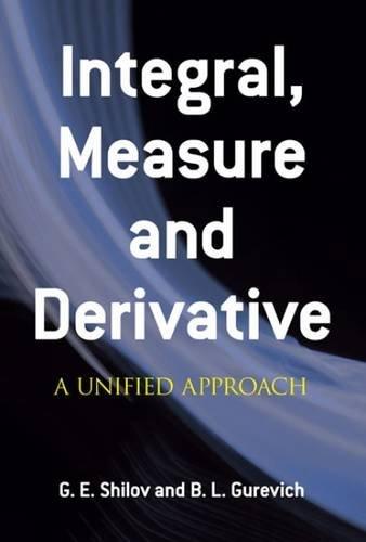 Integral Measure and Derivative: A Unified Approach (Dover Books on Mathematics) por Georgi E. Shilov
