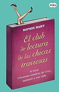 El club de lectura de las chicas traviesas par Sophie Hart