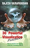#9: 30 Powerful Visualization Practices: How to manifest your desires using law of attraction