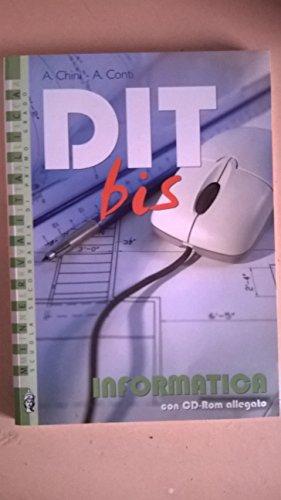 Dit bis. Informatica. Per la Scuola media. Con CD-ROM