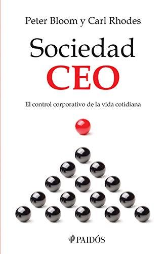 Sociedad CEO: El control corporativo de la vida cotidiana por Carl Rhodes