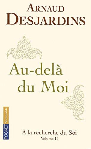 A la recherche du soi (2) par Arnaud DESJARDINS