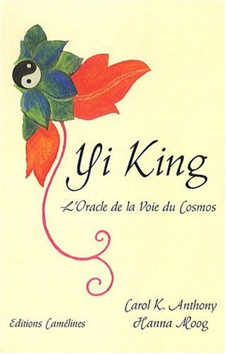 Yi King : L'oracle de la voie du cosmos