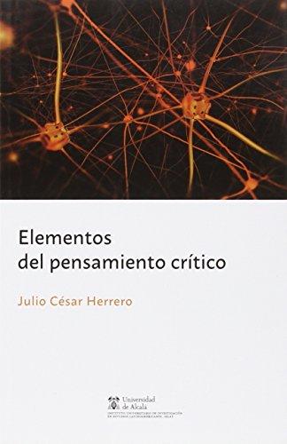 Elementos del pensamiento crítico (Instituto de Estudios Latinoamericanos) por Julio César Herrero