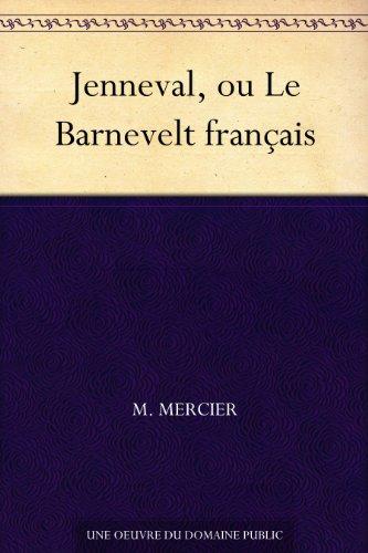 Jenneval, ou Le Barnevelt français par M. Mercier