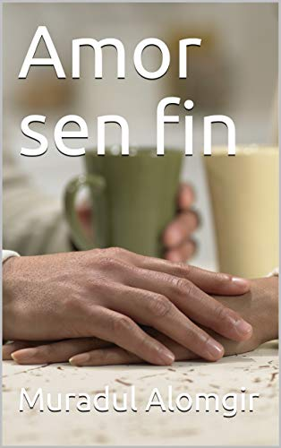 Amor sen fin (Galician Edition) por Muradul  Alomgir