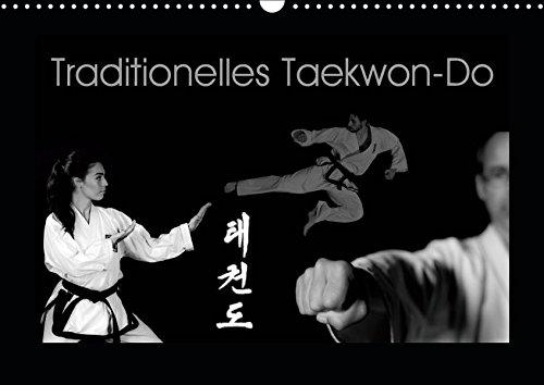 Traditionelles Taekwon-Do (Wandkalender 2019 DIN A3 quer): Taekwon-Do - Körper und Geist vereint (Monatskalender, 14 Seiten ) (CALVENDO Sport)