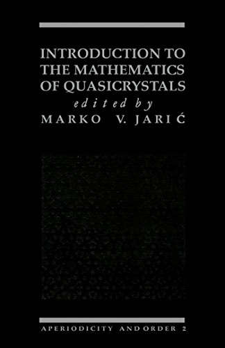 Introduction to the Mathematics of Quasicrystals: Introduction to the Mathematics of Quasicrystals v (Aperiodicity and Order)