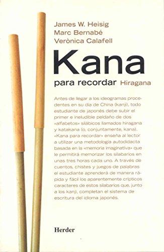 Kana para recordar. Hiragana, katakana por James Heisig