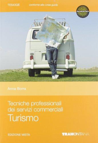 Tecniche professionali dei servizi commerciali. Turismo. Per le Scuole superiori. Con espansione online