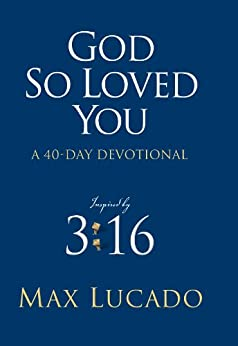 God So Loved You: A 40 Day Devotional by [Lucado, Max]