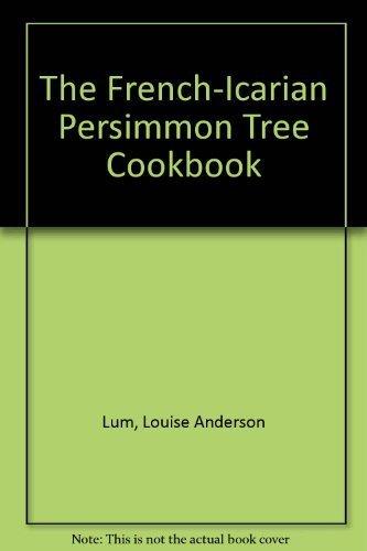 The French-Icarian Persimmon Tree Cookbook by Lum, d'occasion  Livré partout en Belgique