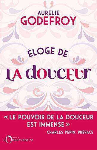 Eloge de la douceur par Aurélie Godefroy
